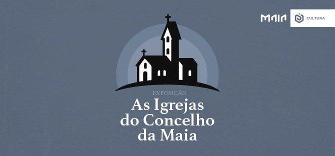 """""""As Igrejas do Concelho da Maia"""""""