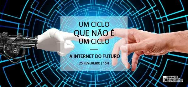 Um Ciclo que não é um Ciclo – A Internet do futuro
