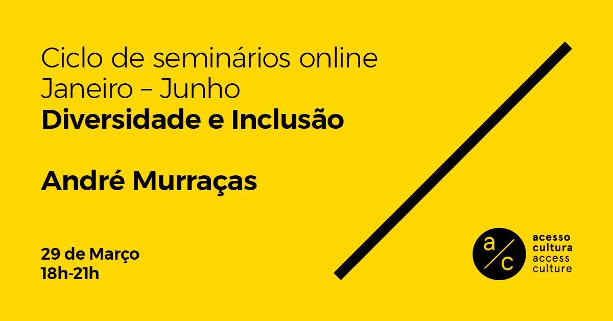 Seminário 'Diversidade e inclusão' com André Murraças