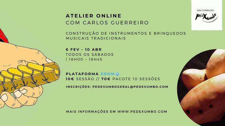 Construção de Instrumentos e Brinquedos Musicais Tradicionais | ATELIER ONLINE COM CARLOS GUERREIRO