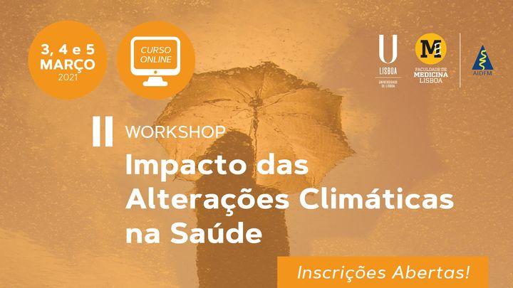 II Workshop Impacto das Alterações Climáticas na Saúde