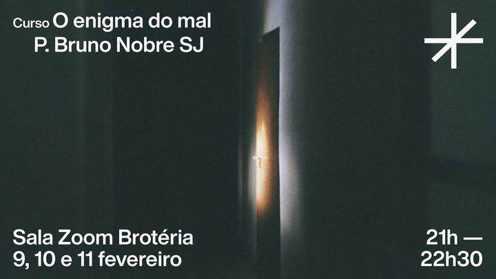 Curso | O enigma do mal | P. Bruno Nobre SJ