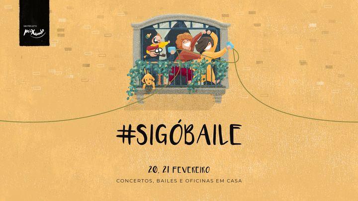 FESTIVAL ONLINE #SIGÓBAILE 2021