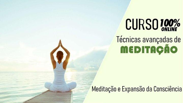 Curso Meditação Avançada - Online
