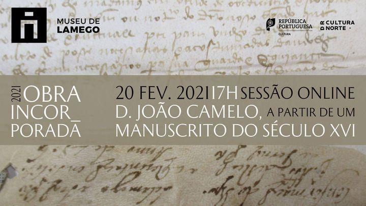 Obra Incorporada | D. João Camelo, a partir de um manuscrito de 1506 | Sessão online