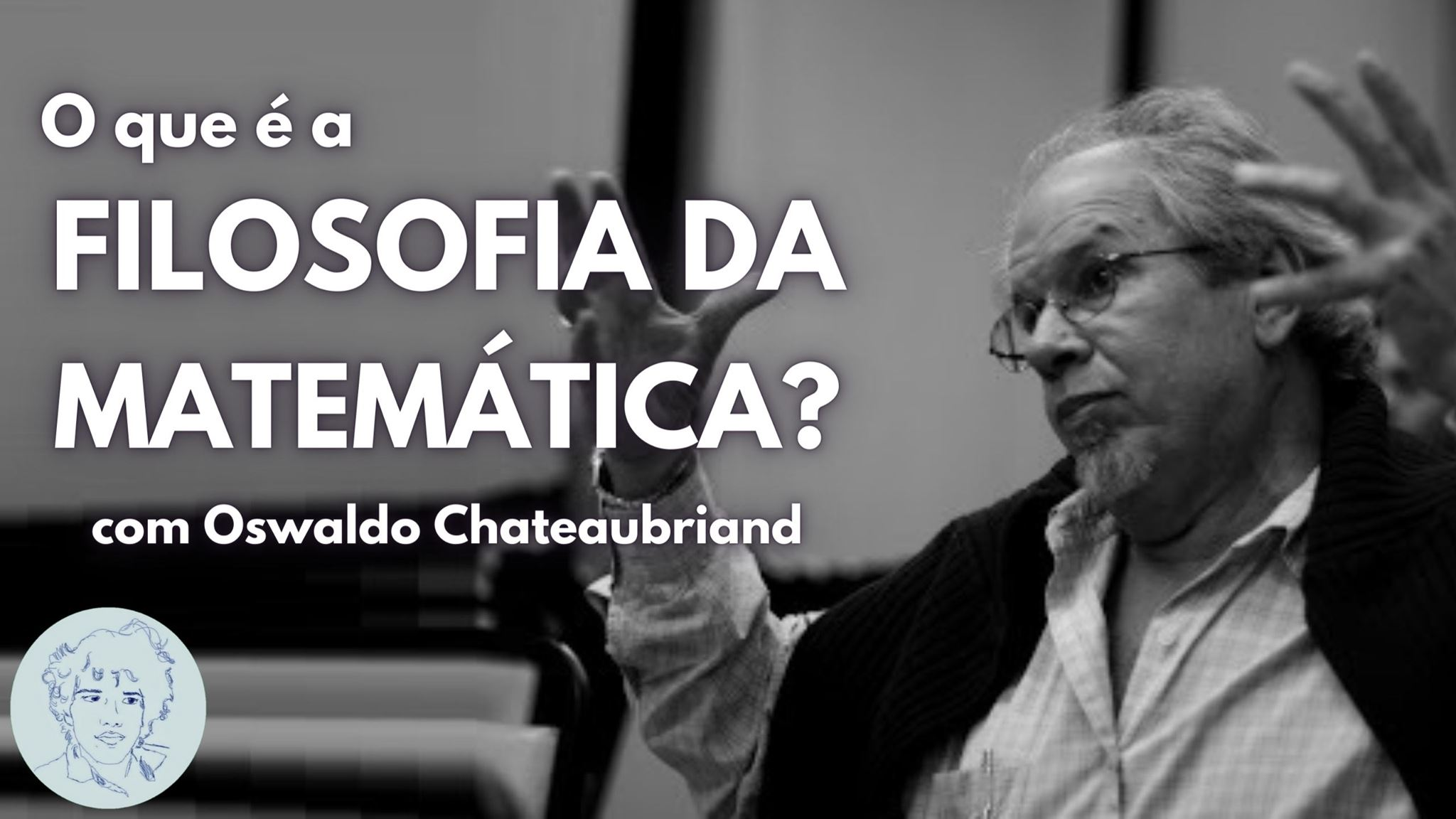 Filosofia da Matemática com Oswaldo Chateaubriand | Entrevistas Ao Vivo