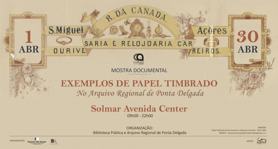 """Mostra """"Exemplos de papel timbrado no Arquivo Regional de Ponta Delgada"""""""