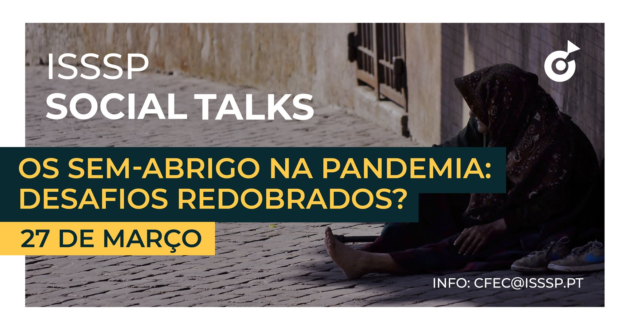 ISSSP SOCIAL TALKS   Os sem-abrigo na Pandemia: desafios redobrados?