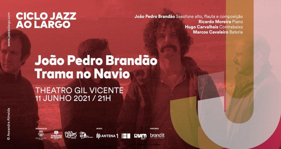 Ciclo Jazz ao Largo - João Pedro Brandão - Trama no Navio