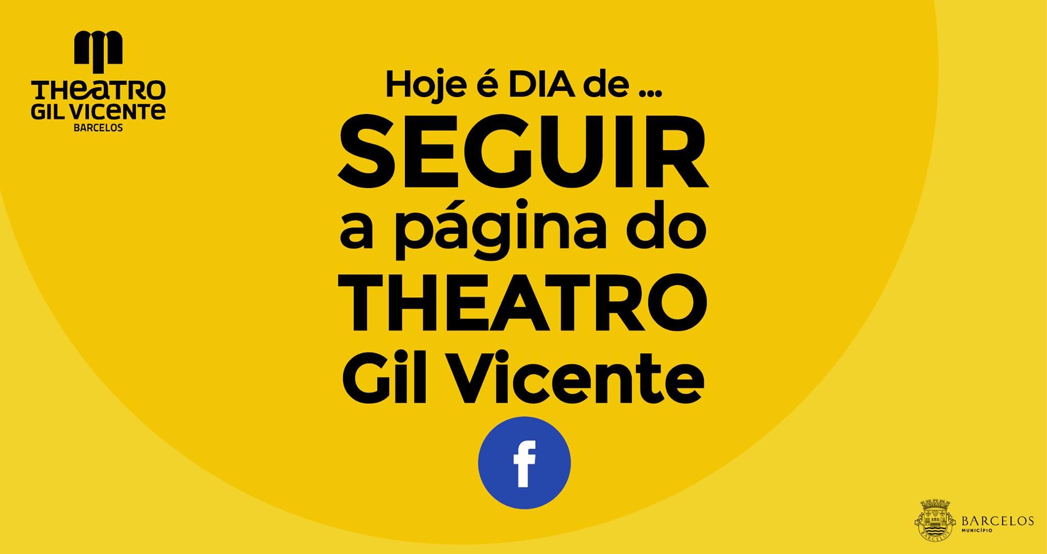 Dia de Seguir a Página do Theatro Gil Vicente