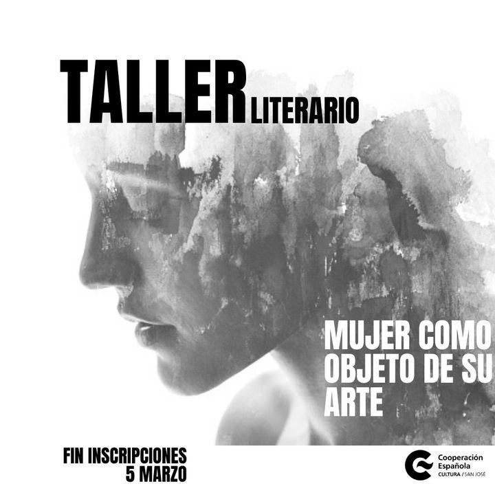 Taller Literario - Mujer como objeto de su arte
