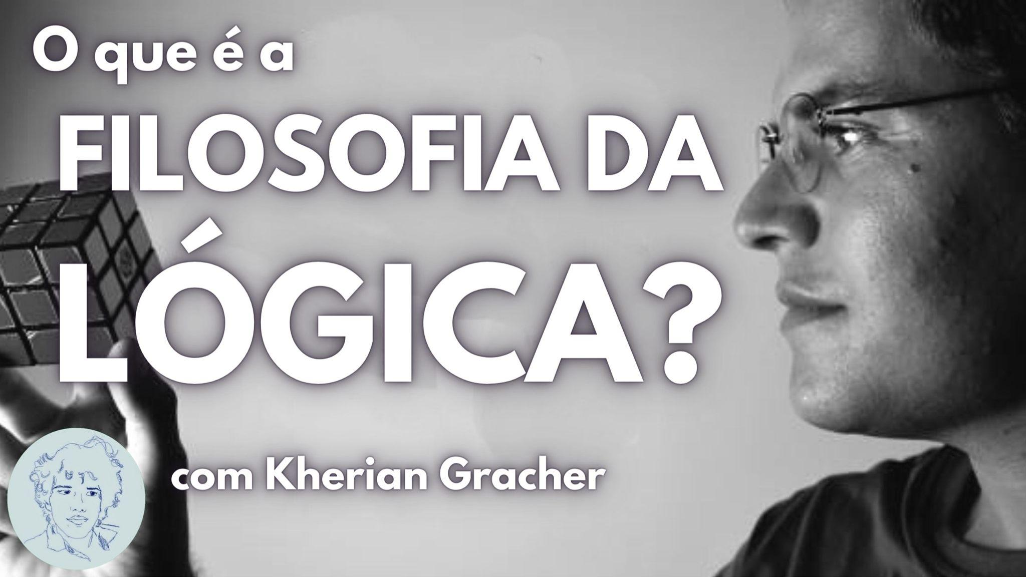 Filosofia da Lógica com Kherian Gracher   Entrevistas Ao Vivo