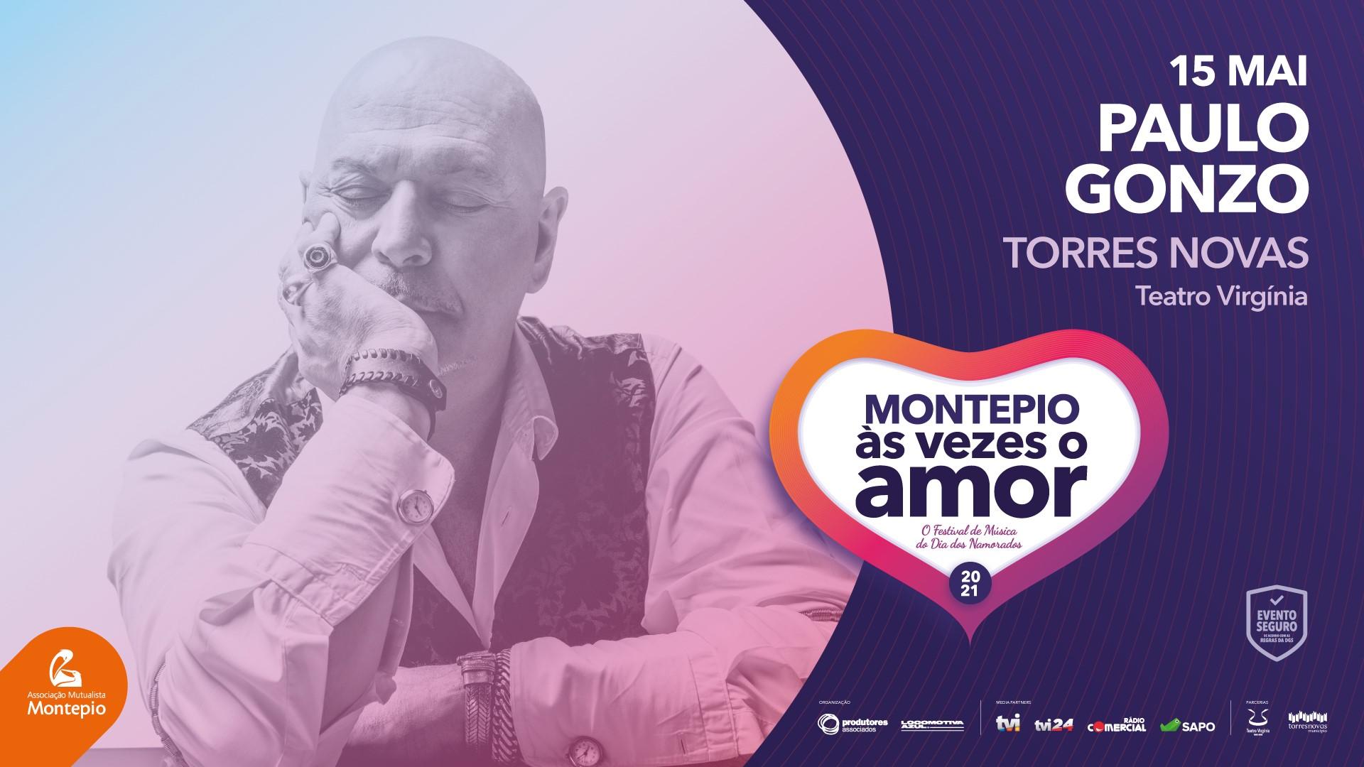 PAULO GONZO - Montepio Às Vezes o Amor - TORRES NOVAS