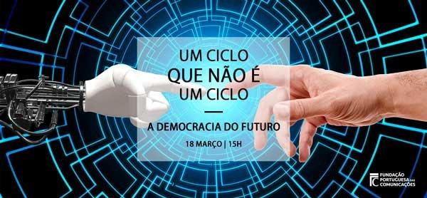 Um Ciclo que não é um Ciclo – A Democracia do futuro