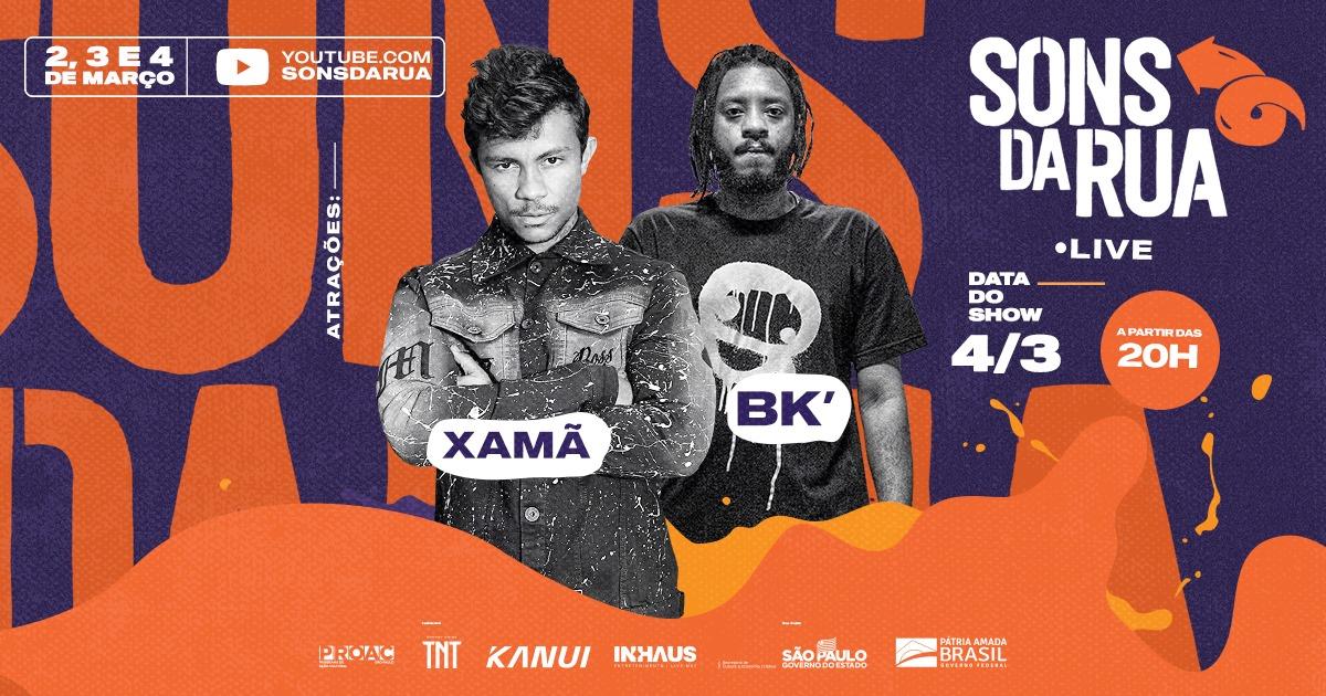 Sons da Rua 2021 - BK', Xamã + atrações