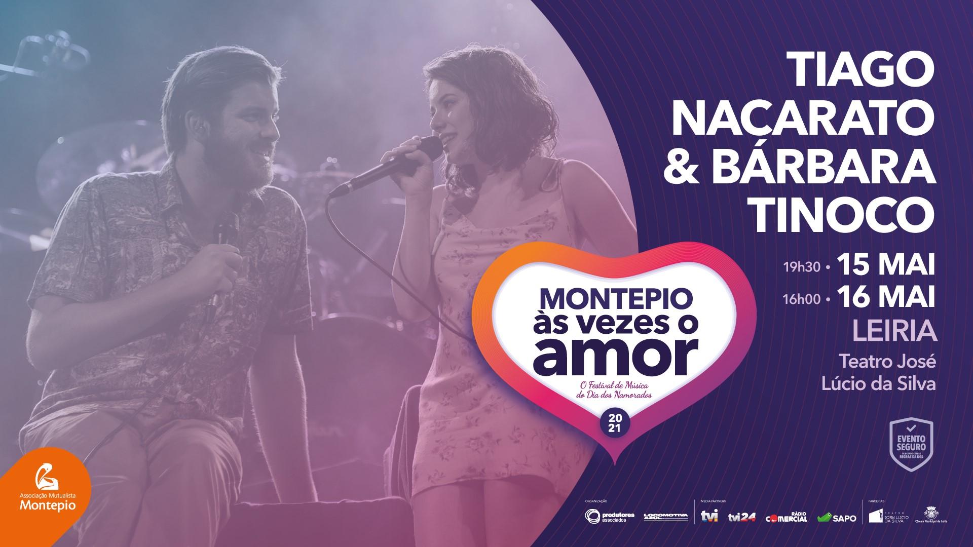 TIAGO NACARATO & BÁRBARA TINOCO - Montepio Às Vezes o Amor - LEIRIA