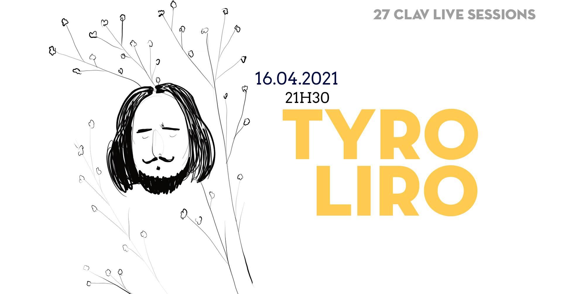 27ª CLAV Live Session // Tyroliro