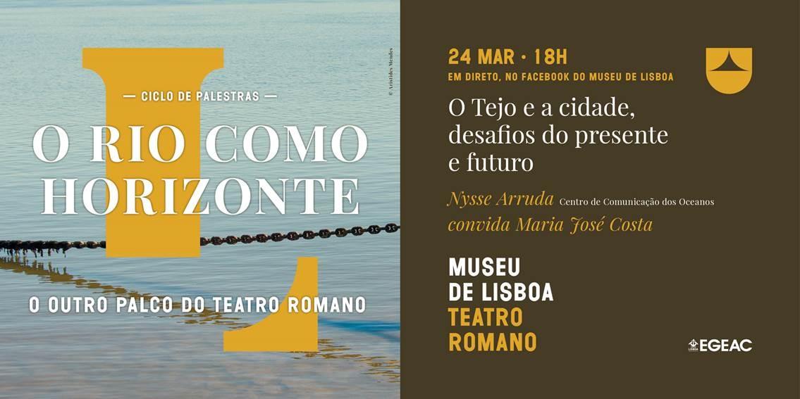 Palestra O Tejo e a cidade, desafios do presente e futuro | Direto Facebook Museu de Lisboa