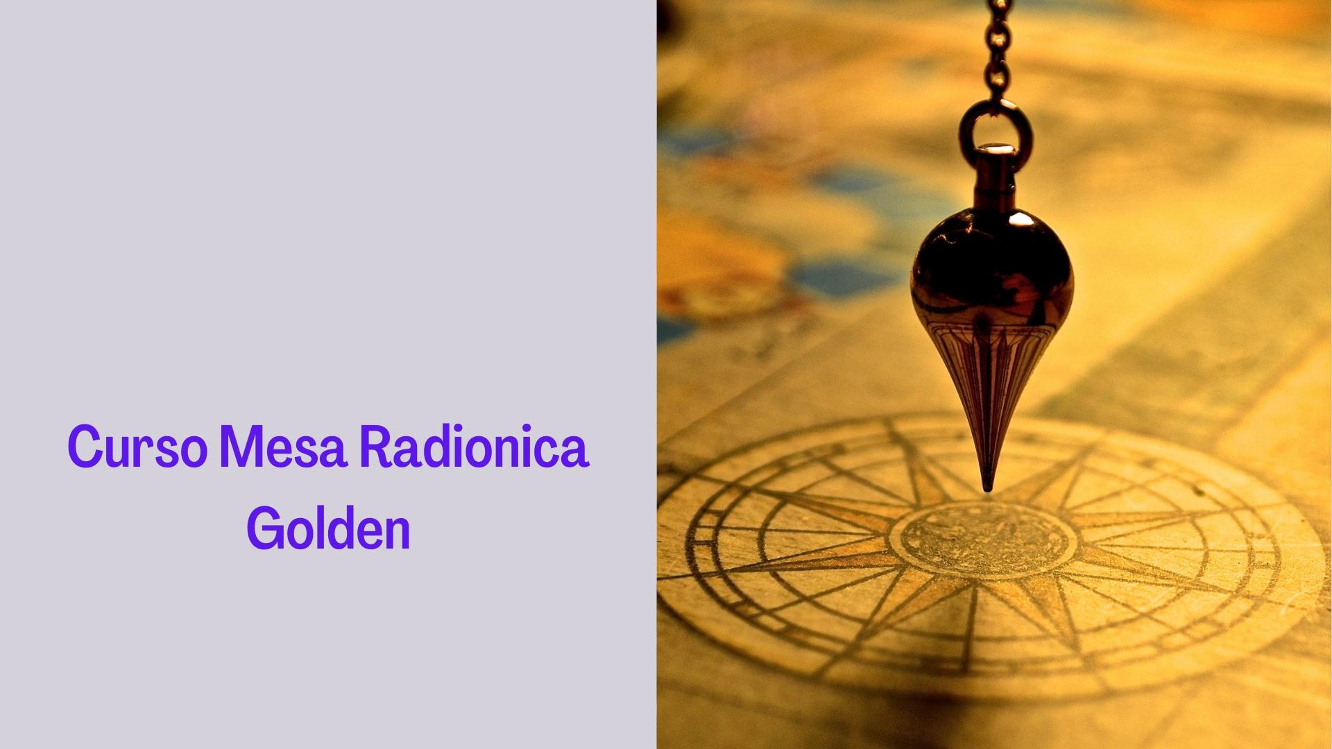 Curso Mesa Radionica Golden