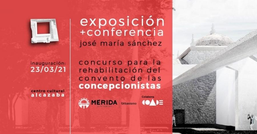 Exposición + Conferencia «Concurso Rehabilitación Convento de las Concepcionistas»