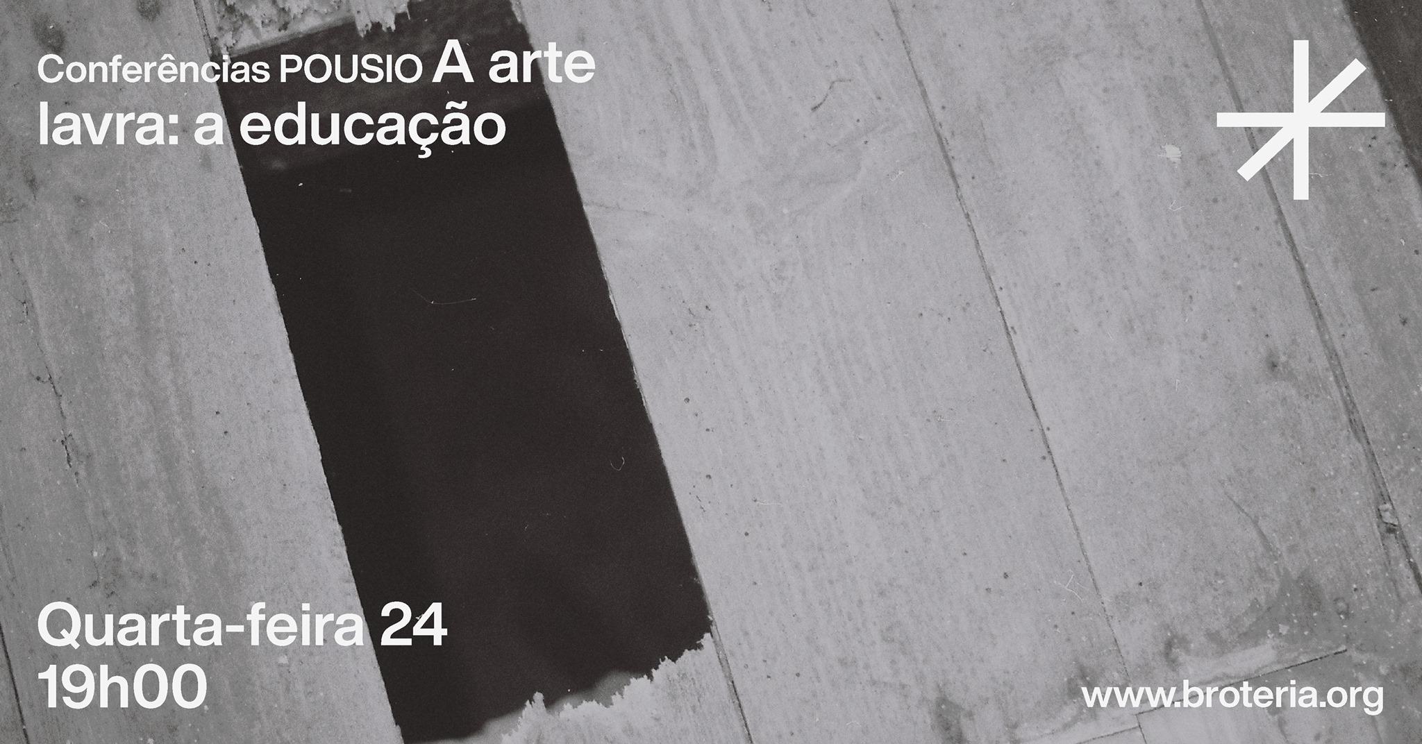Conferências POUSIO   A arte lavra: a educação