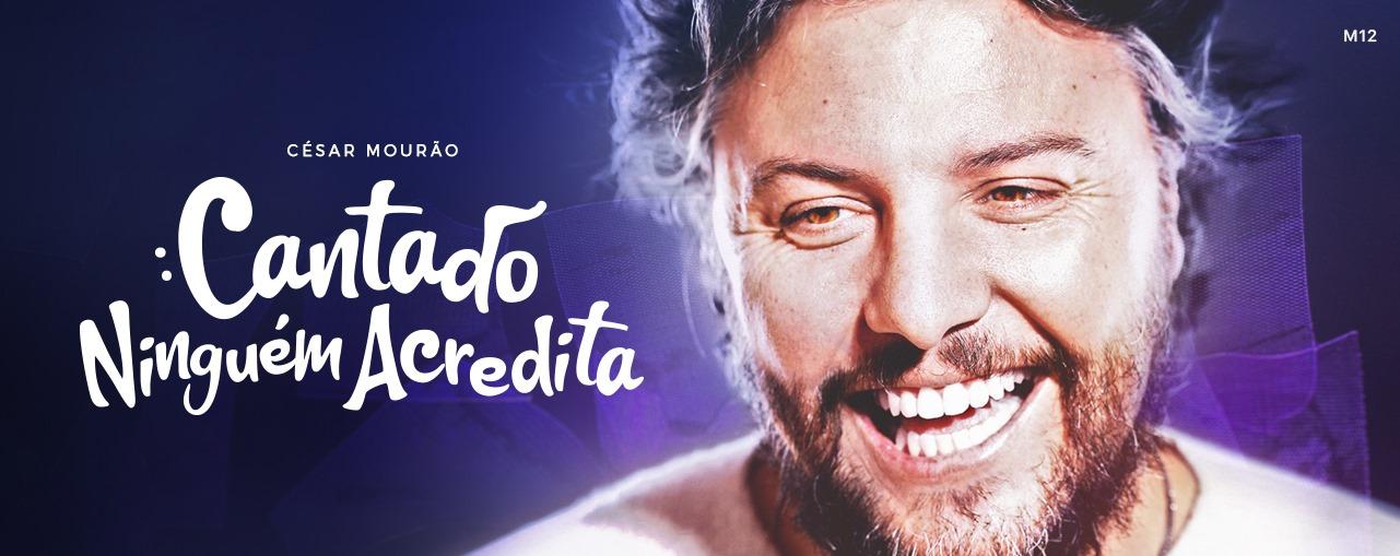 César Mourão | Cantado ninguém acredita