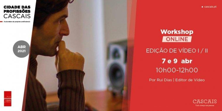 Workshop Online: Edição de  Vídeo I / II