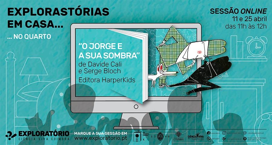 EXPLORASTÓRIAS EM CASA  - No quarto com o livro O Jorge e a sua Sombra