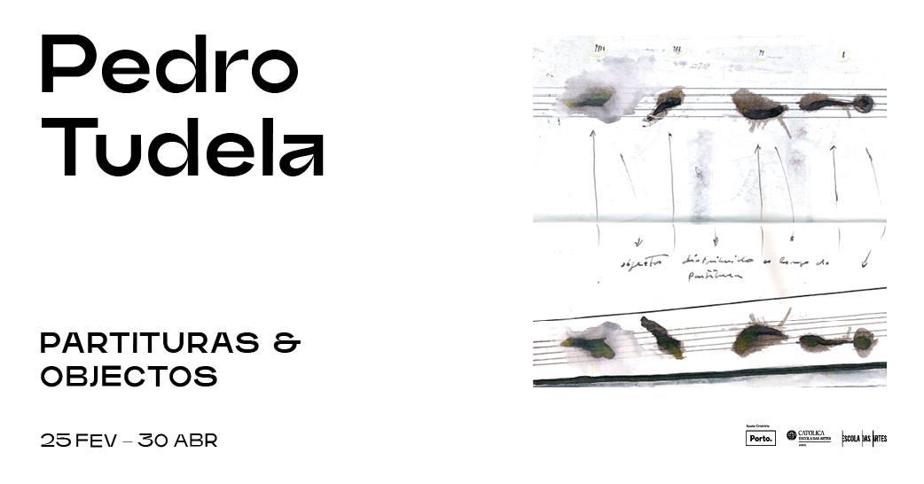 Pedro Tudela · Partituras & Objectos (Visitas Presenciais)