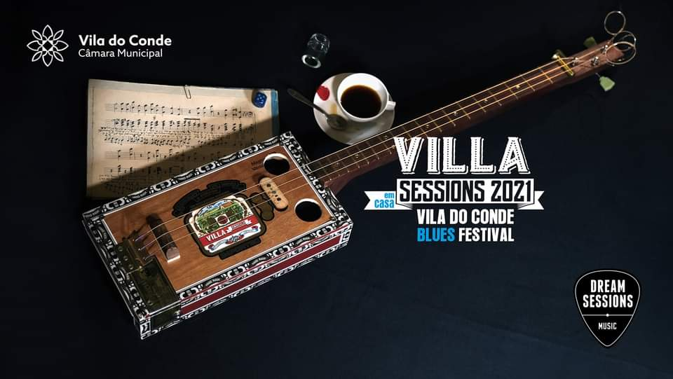 "Villa Sessions 2021 - Vila do Conde Blues Festival 'EM CASA"""