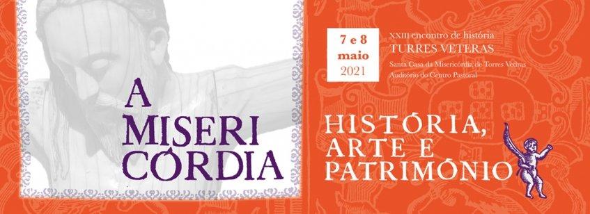 XXIII Turres Veteras -  A misericórdia: história, arte e património - CANCELADO
