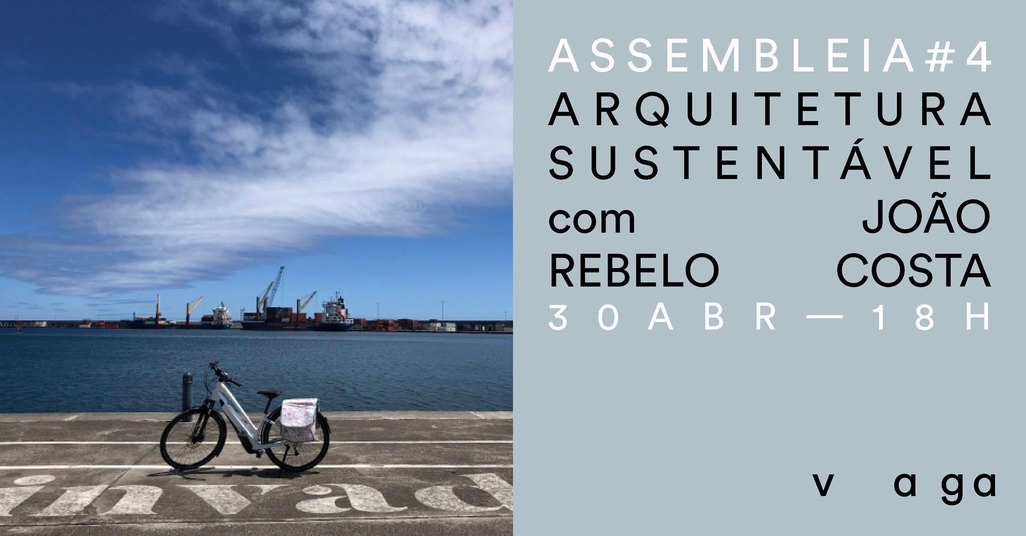 """Assembleia #4 - """"Arquitetura Sustentável"""" com João Rebelo Costa"""