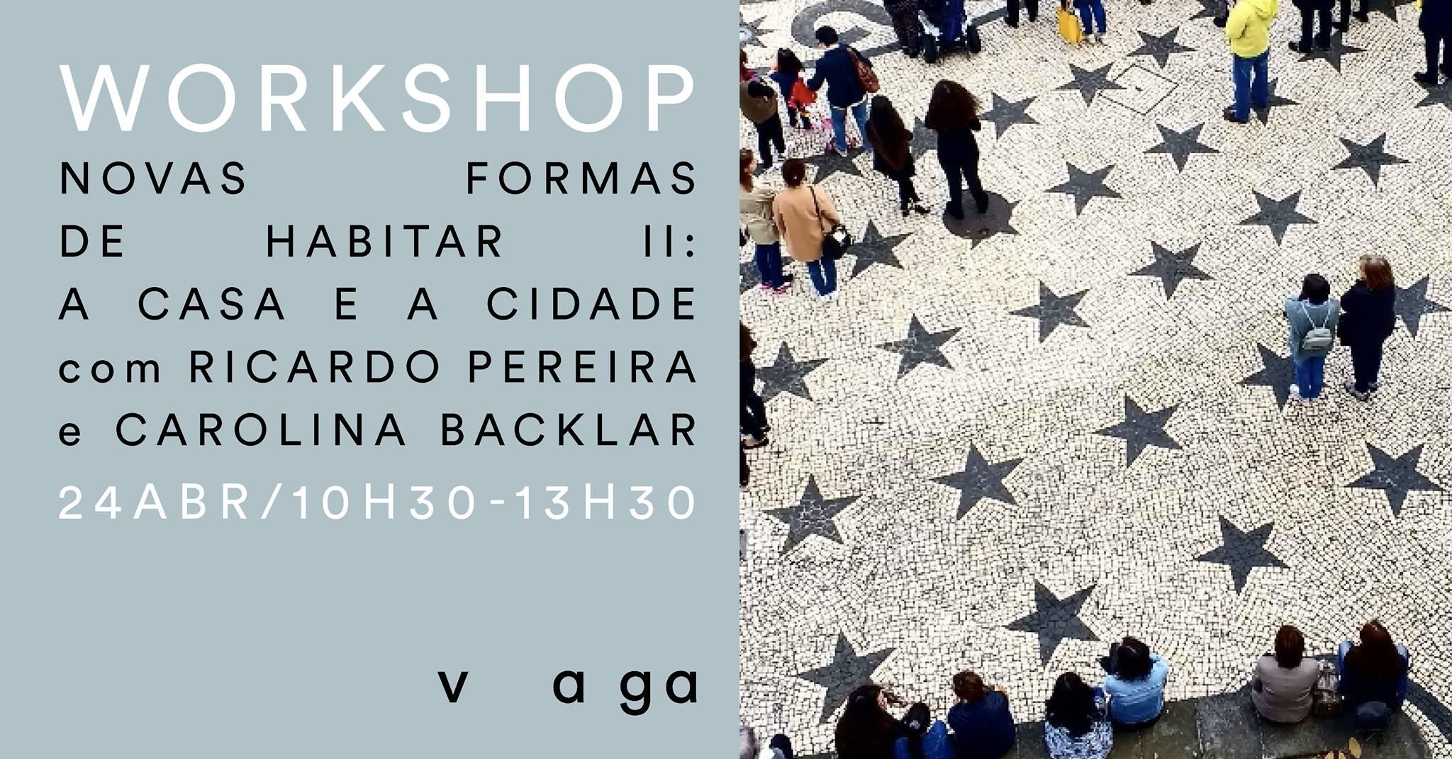 Workshop - Novas formas de habitar II: A casa e a cidade com Ricardo Pereira e Carolina Backlar