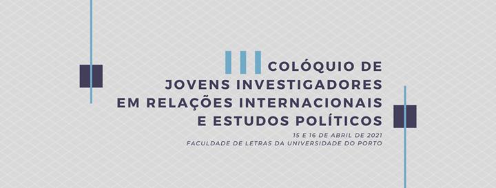 III Colóquio de Jovens Investigadores em RI e Estudos Políticos
