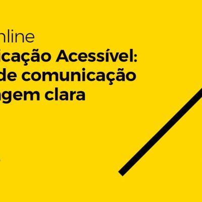 Curso 'Comunicação acessível: design de comunicação e linguagem clara'