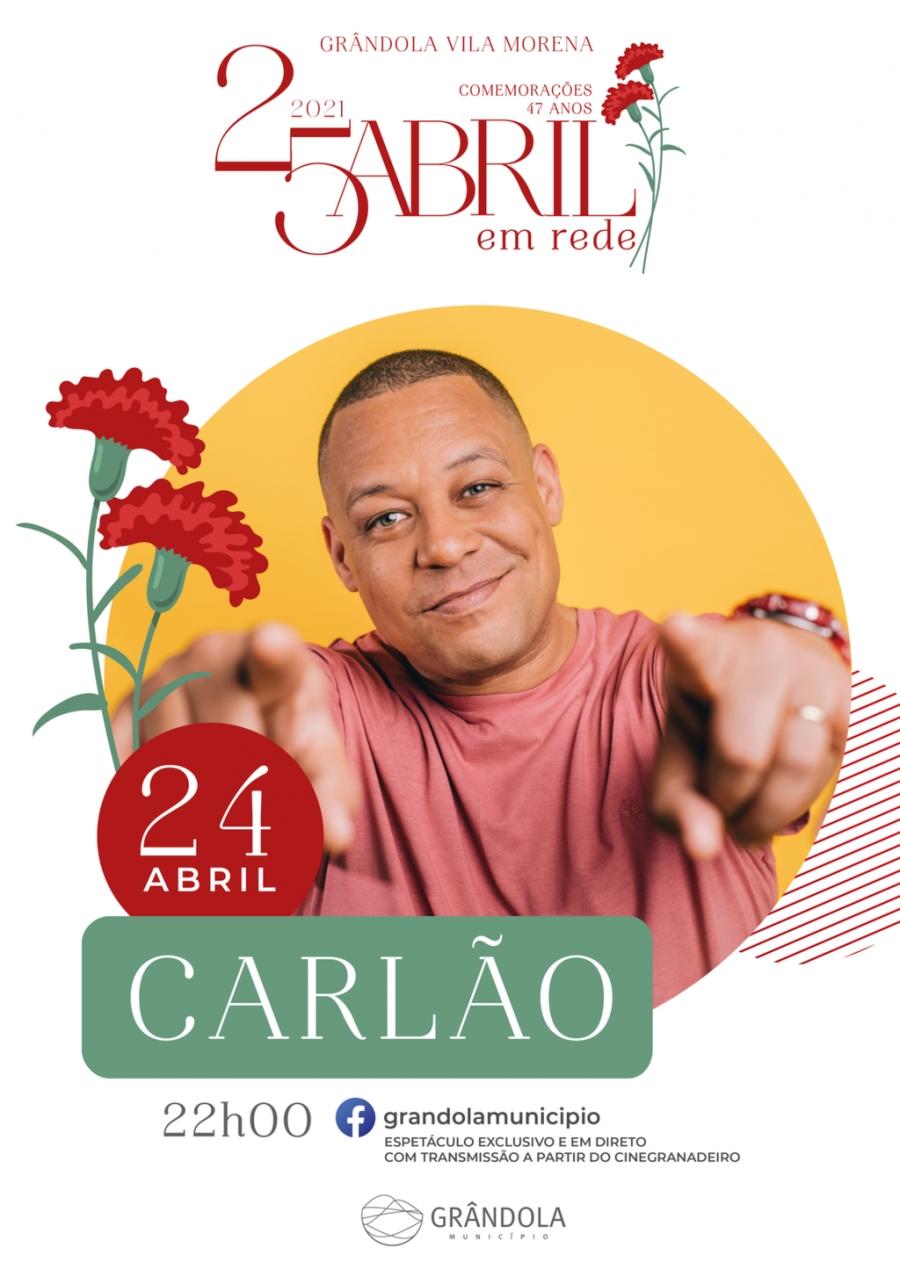 25 de abril em Rede | Espetáculo em direto com Carlão