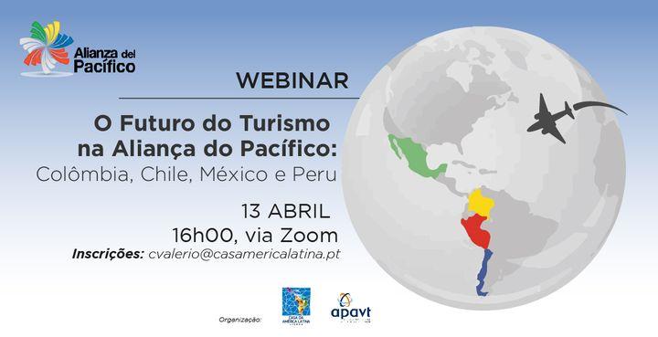 Webinar 'O Futuro do Turismo na Aliança do Pacífico: Colômbia, Chile, México e Peru