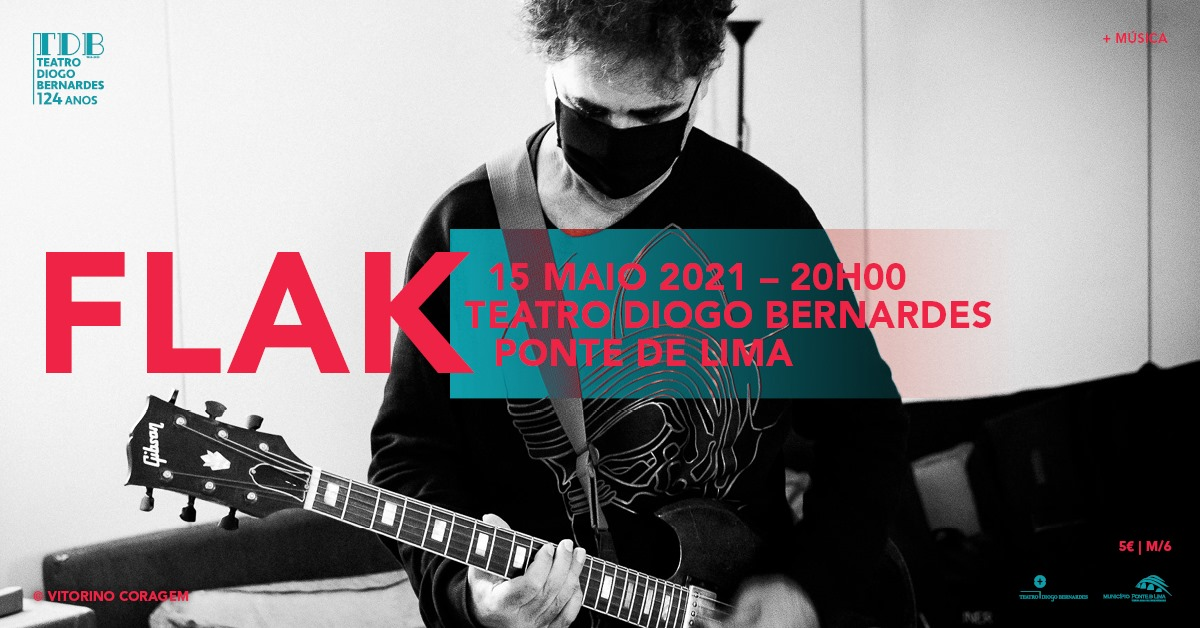 Flak - Teatro Diogo Bernardes | Ponte de Lima