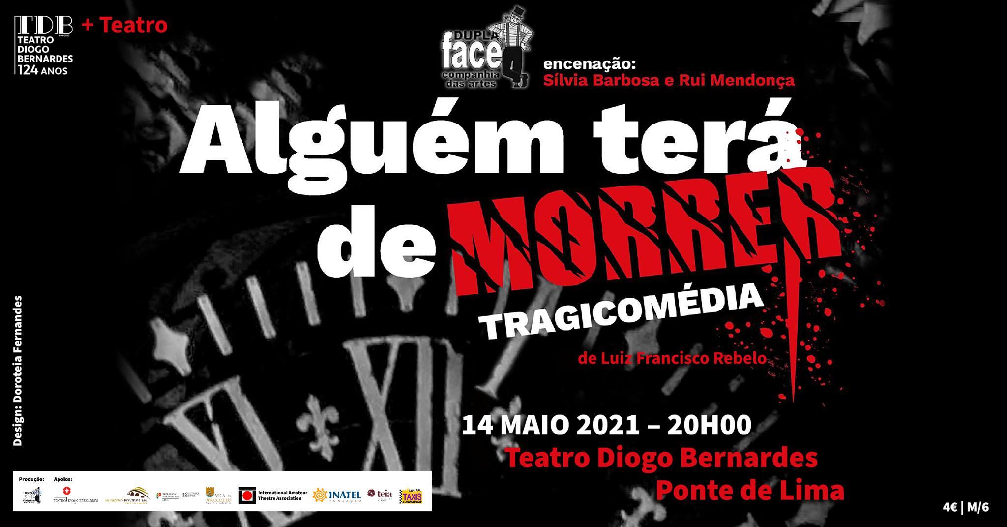 Alguém Terá de Morrer, de Luiz Francisco Rebelo   Duplaface - Companhia das Artes   Teatro Diogo Bernardes - Ponte de Lima
