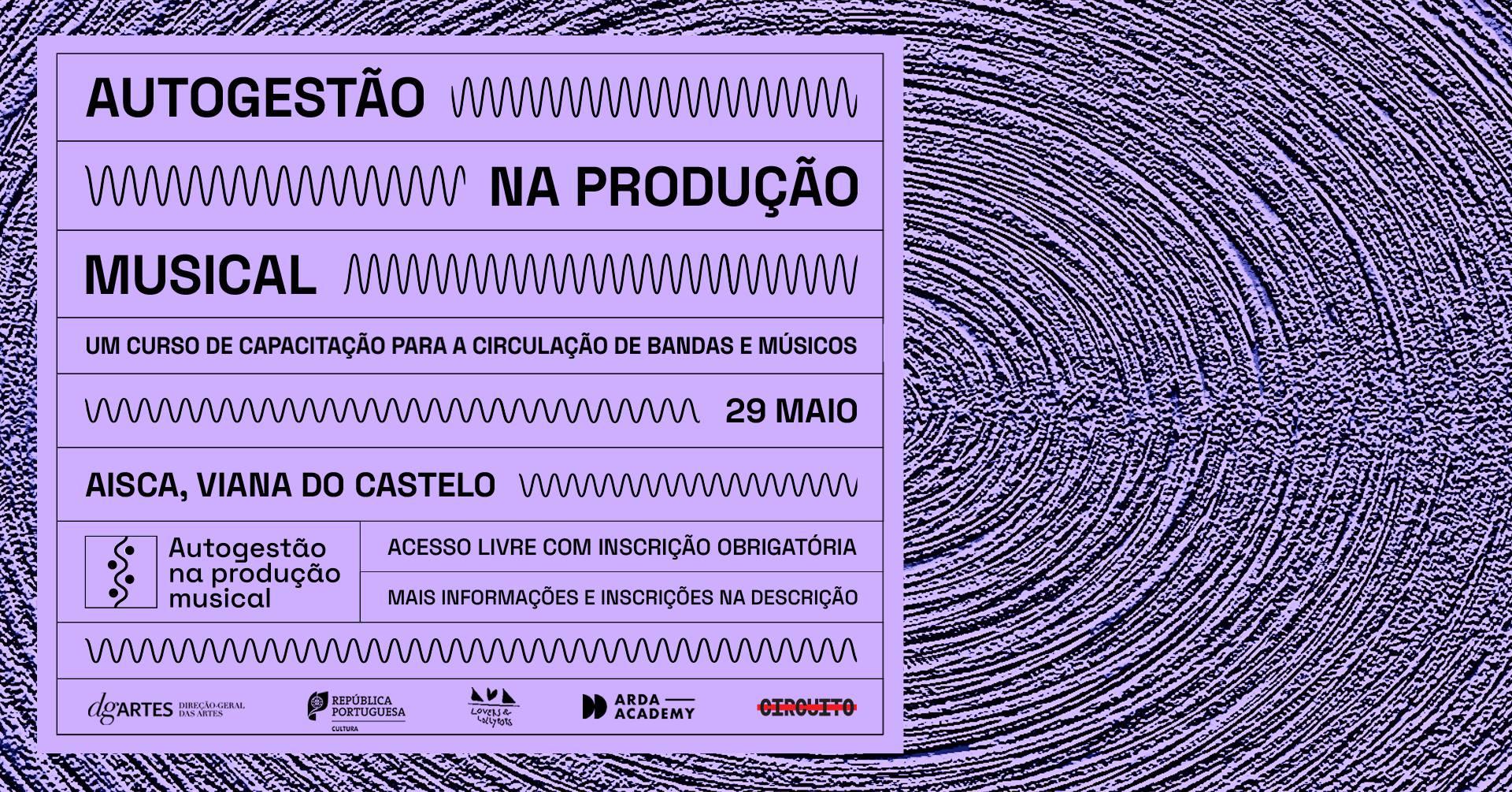 Autogestão na Produção Musical - Curso de capacitação para circulação de músicos (Viana do Castelo)