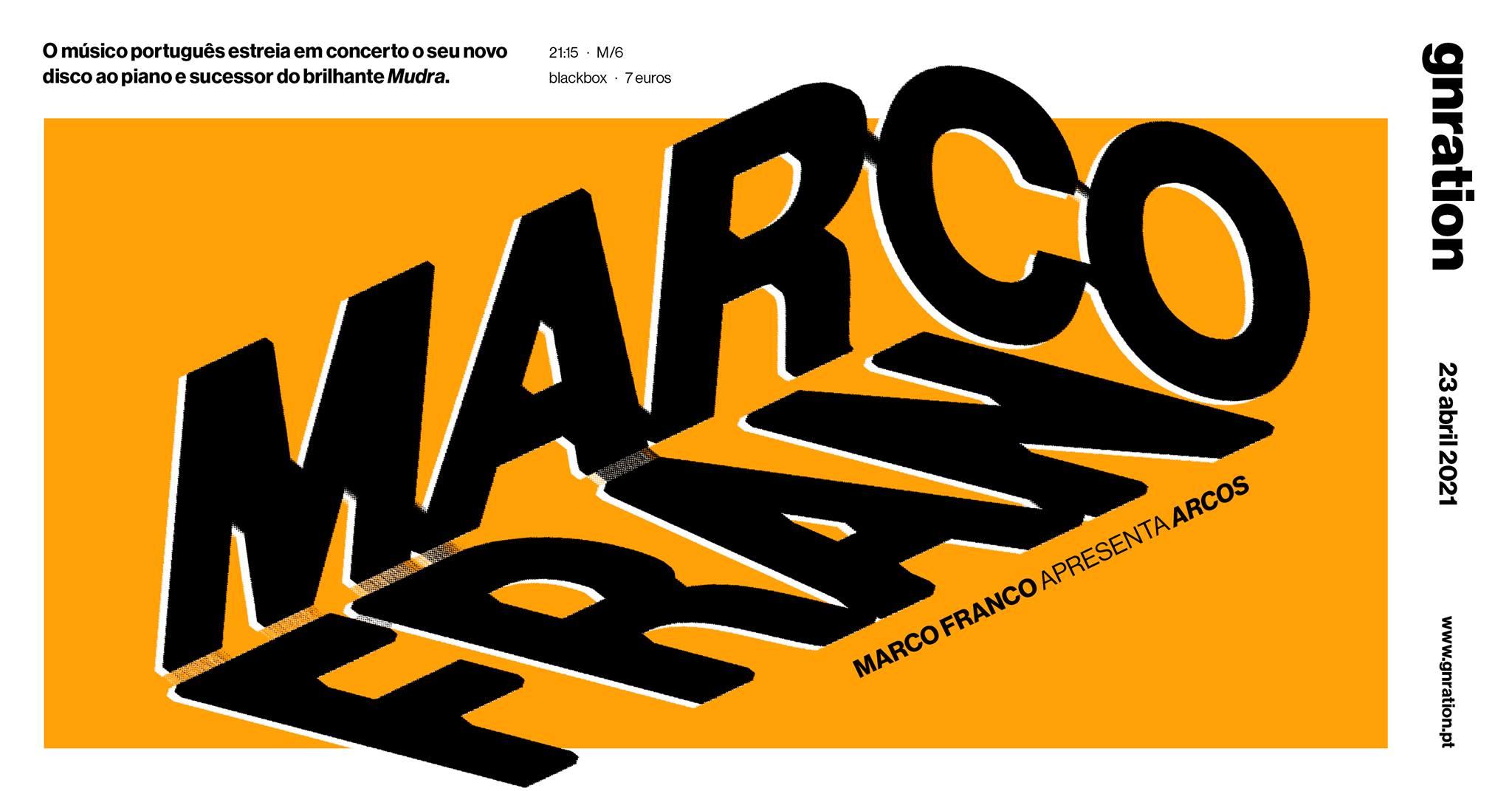 Marco Franco apresenta Arcos | gnration