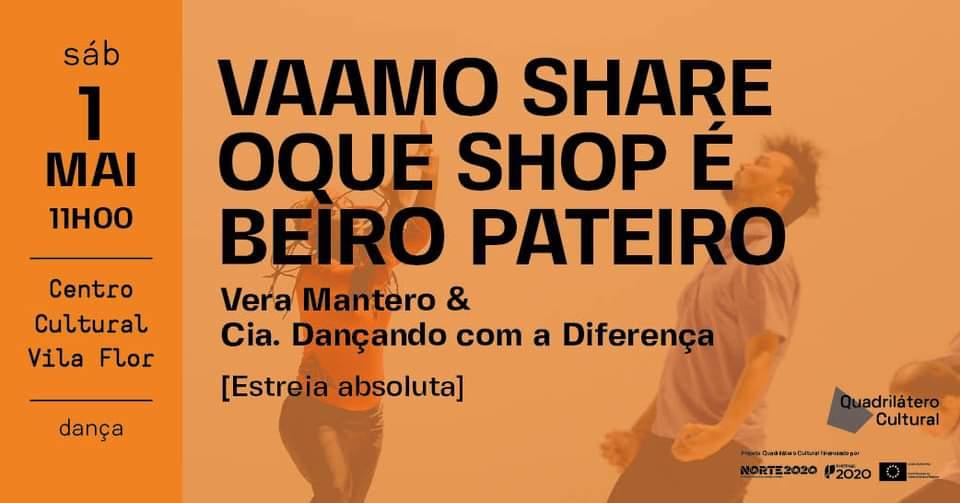 Vaamo share oque shop é Beiro Pateiro • Vera Mantero & Cia. Dançando com a Diferença [Estreia]