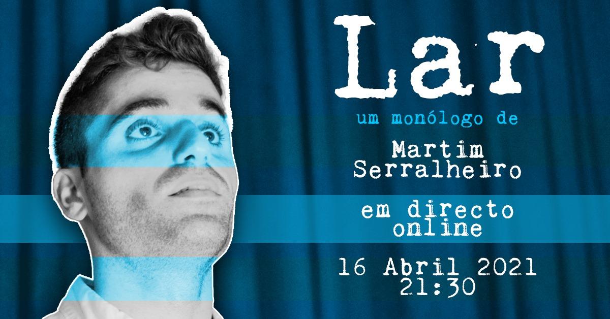 Lar - Um Monólogo de Martim Serralheiro