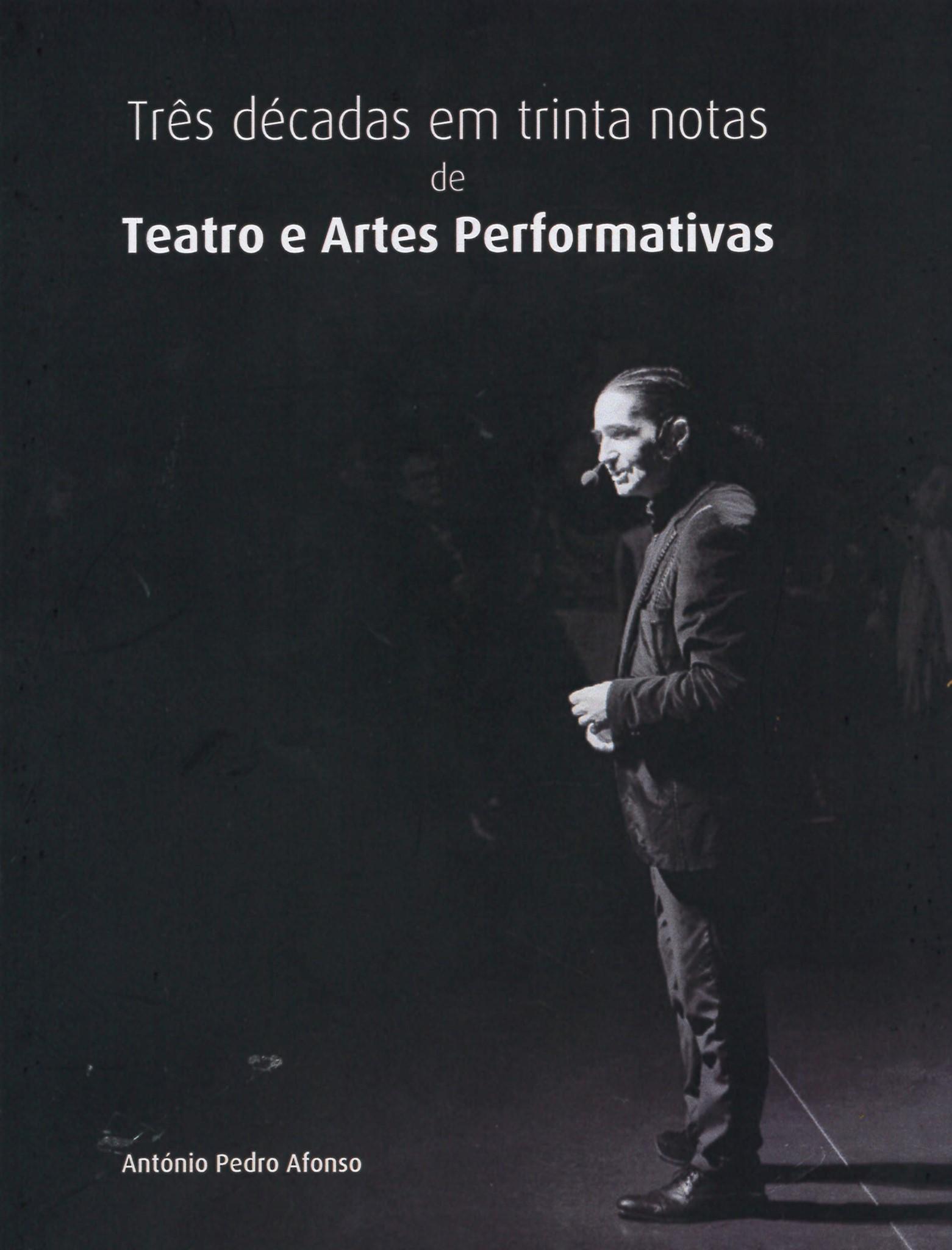 Apresentação do livro: 'Três décadas em trinta notas de Teatro e Artes Performativas'