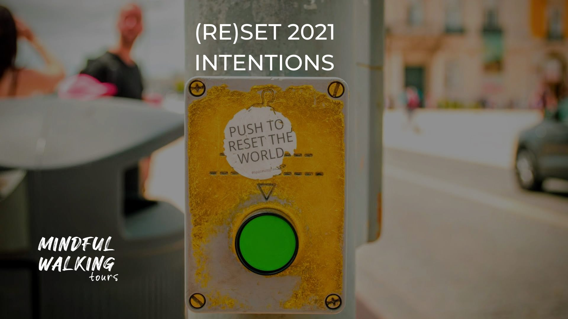 (RE)SET 2021 INTENTIONS