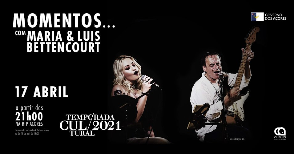 Temporada Cultural 2021 - 'Momentos', Maria e Luís Bettencourt