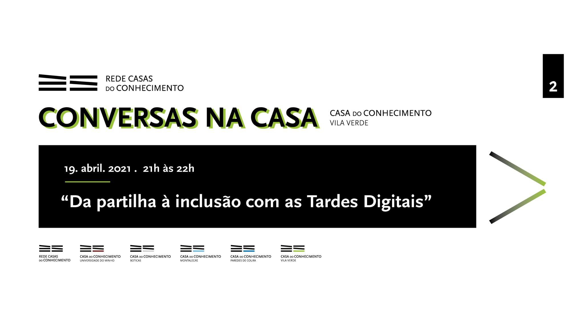 Conversas na Casa | 02 | 'Da partilha à inclusão com as Tardes Digitais'
