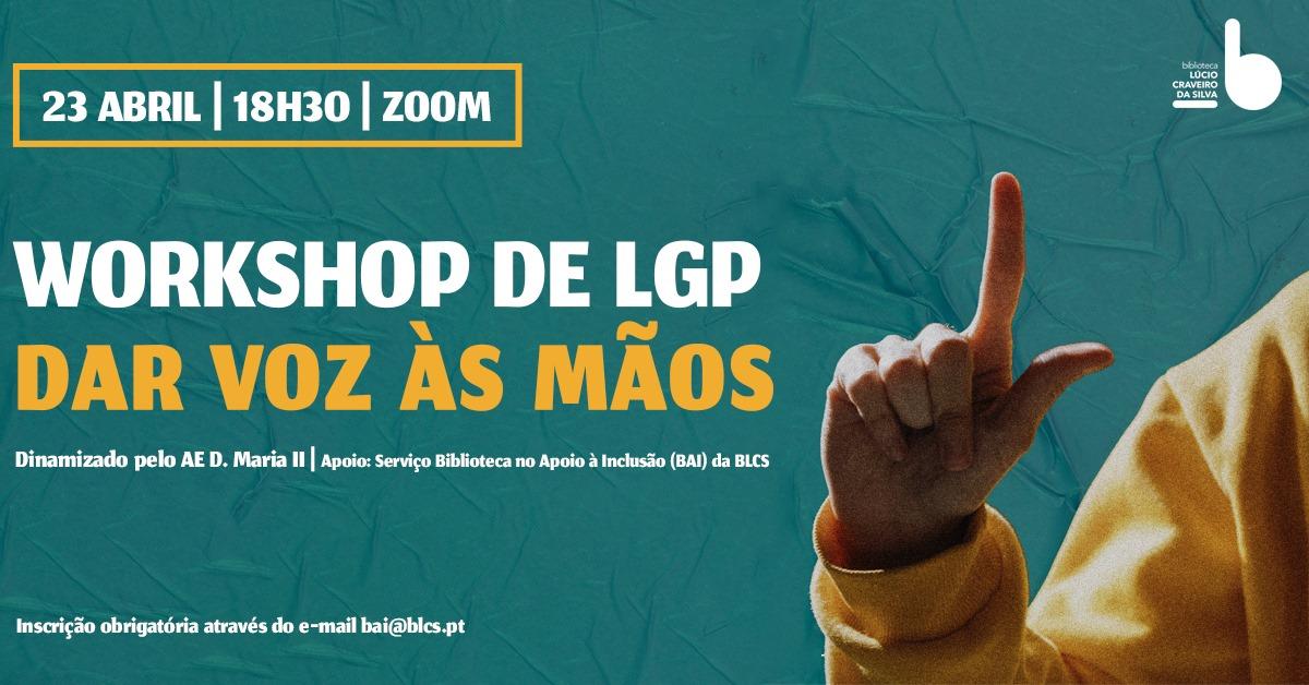 Workshop de LGP – DAR VOZ ÀS MÃOS - Inscrição Completas