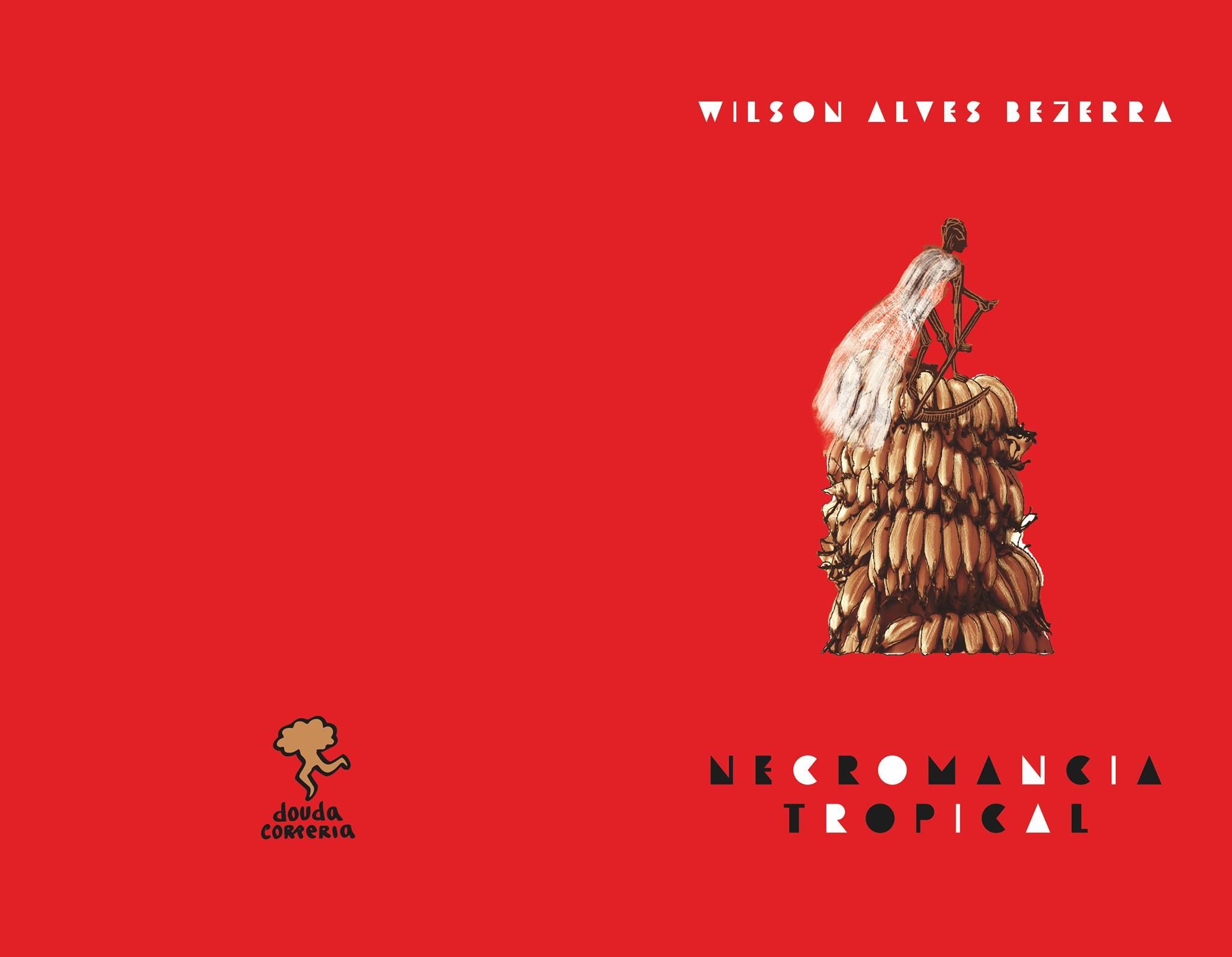 Lançamento: Necromancia Tropical – Wilson Alves Bezerra