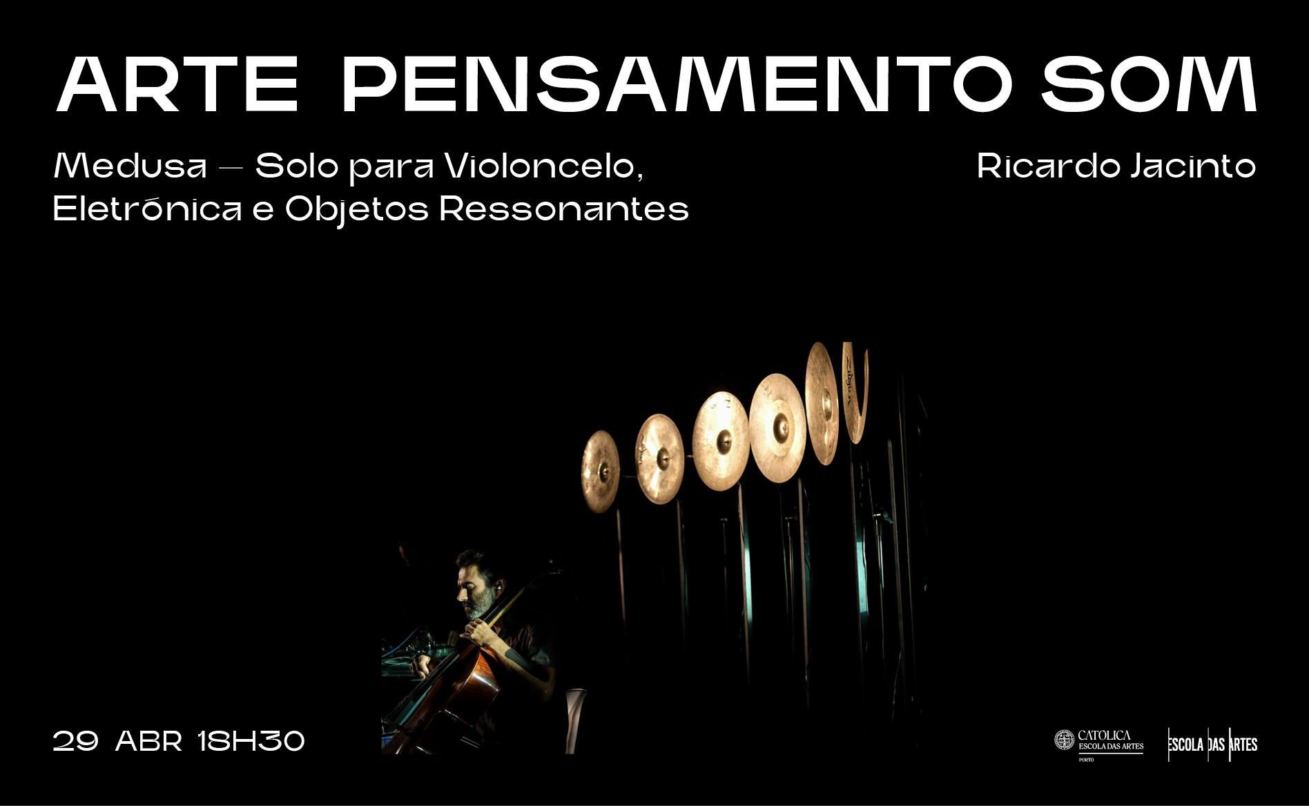 Ricardo Jacinto · Medusa — Solo para Violoncelo, Eletrónica e Objetos Ressonantes (Performance)